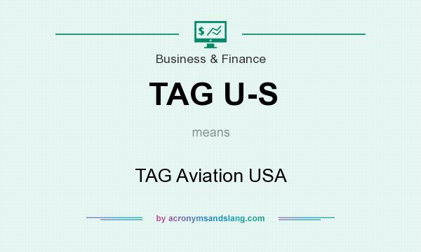 What does TAG U-S mean? It stands for TAG Aviation USA