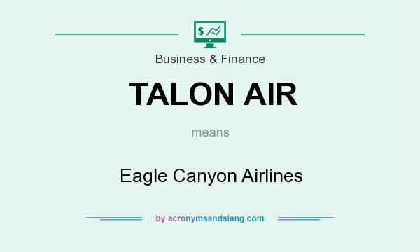 What does TALON AIR mean? It stands for Eagle Canyon Airlines