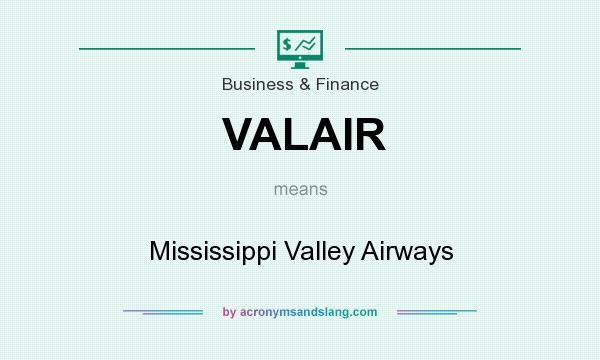 What does VALAIR mean? It stands for Mississippi Valley Airways
