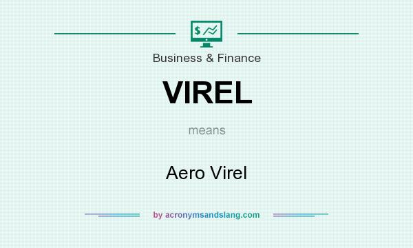 What does VIREL mean? It stands for Aero Virel