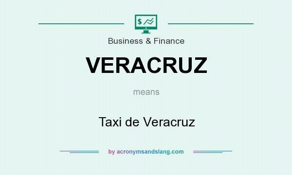 What does VERACRUZ mean? It stands for Taxi de Veracruz