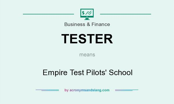 What does TESTER mean? It stands for Empire Test Pilots` School