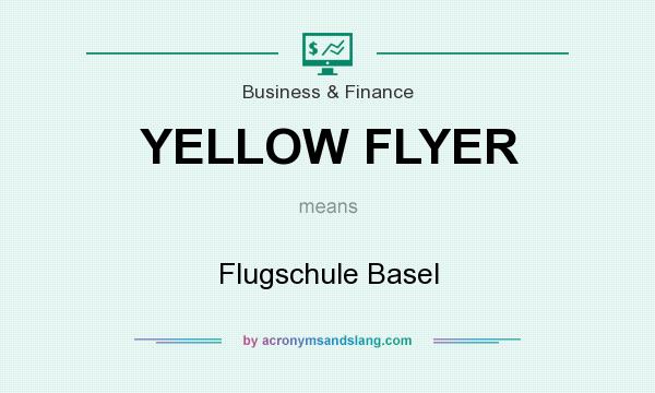 What does YELLOW FLYER mean? It stands for Flugschule Basel