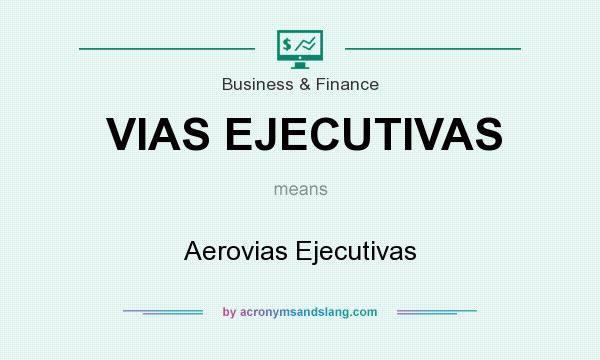 What does VIAS EJECUTIVAS mean? It stands for Aerovias Ejecutivas