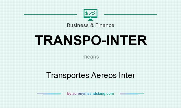 What does TRANSPO-INTER mean? It stands for Transportes Aereos Inter