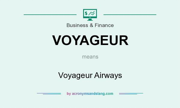 What does VOYAGEUR mean? It stands for Voyageur Airways