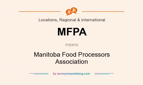 What does MFPA mean? It stands for Manitoba Food Processors Association