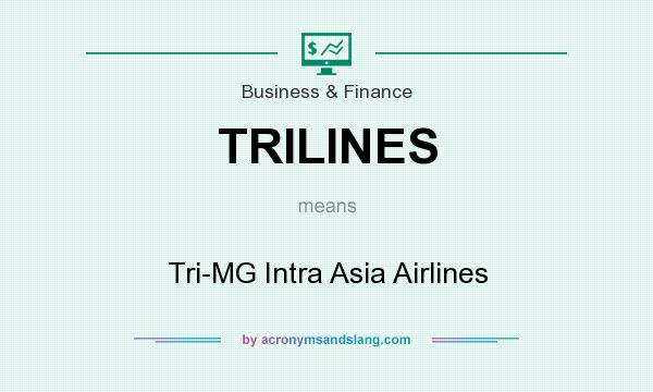 What does TRILINES mean? It stands for Tri-MG Intra Asia Airlines
