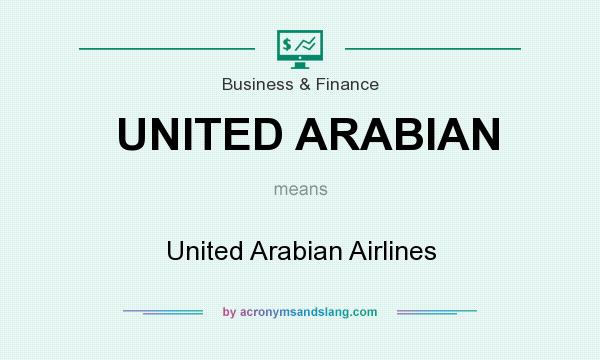 What does UNITED ARABIAN mean? It stands for United Arabian Airlines