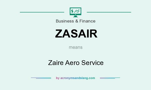 What does ZASAIR mean? It stands for Zaire Aero Service