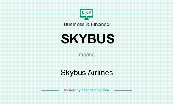 What does SKYBUS mean? It stands for Skybus Airlines