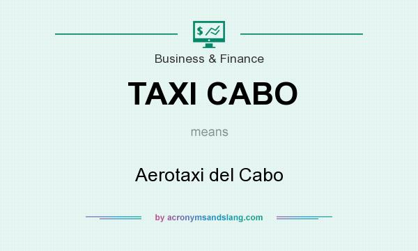 What does TAXI CABO mean? It stands for Aerotaxi del Cabo