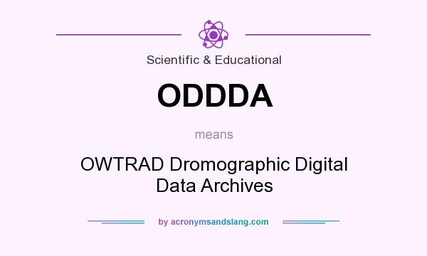 What does ODDDA mean? It stands for OWTRAD Dromographic Digital Data Archives