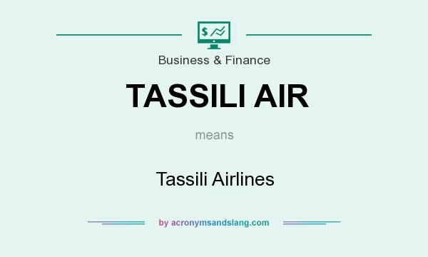 What does TASSILI AIR mean? It stands for Tassili Airlines