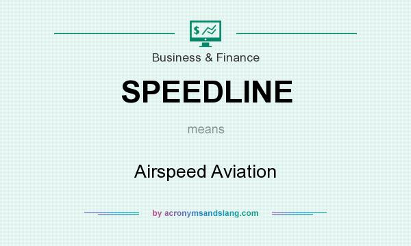 What does SPEEDLINE mean? It stands for Airspeed Aviation