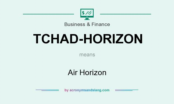 What does TCHAD-HORIZON mean? It stands for Air Horizon