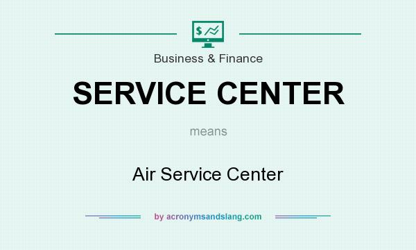 What does SERVICE CENTER mean? It stands for Air Service Center