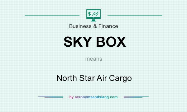 What does SKY BOX mean? It stands for North Star Air Cargo