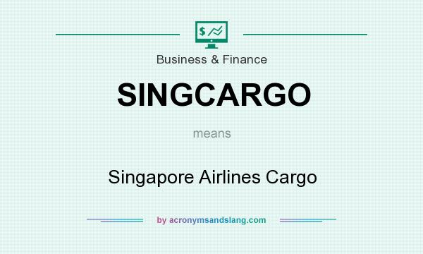 What does SINGCARGO mean? It stands for Singapore Airlines Cargo