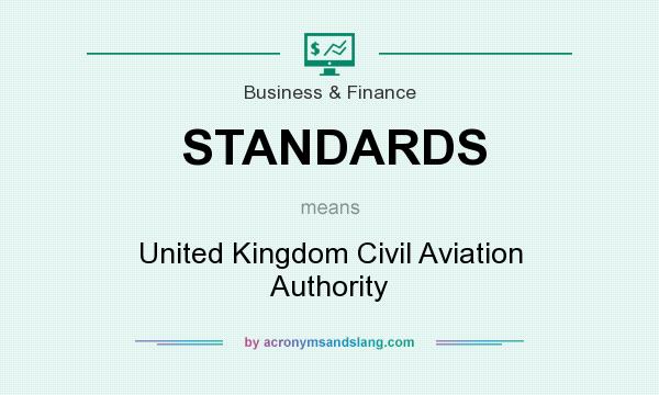 What does STANDARDS mean? It stands for United Kingdom Civil Aviation Authority