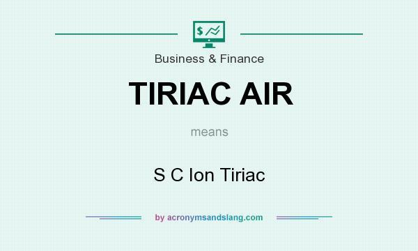 What does TIRIAC AIR mean? It stands for S C Ion Tiriac