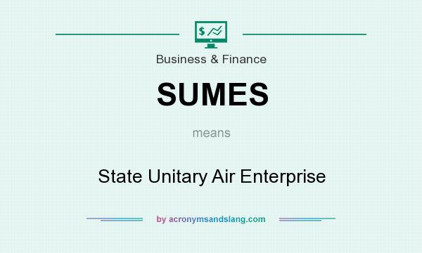 What does SUMES mean? It stands for State Unitary Air Enterprise
