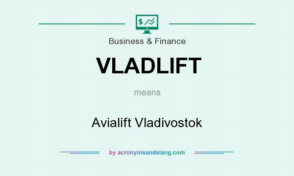 What does VLADLIFT mean? It stands for Avialift Vladivostok