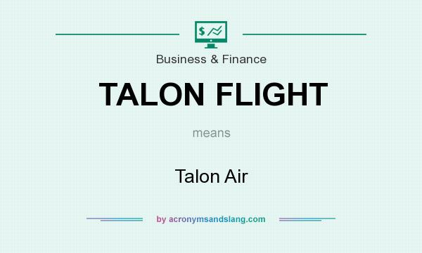 What does TALON FLIGHT mean? It stands for Talon Air