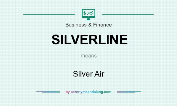 What does SILVERLINE mean? It stands for Silver Air