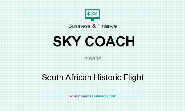 What does SKY COACH mean? It stands for South African Historic Flight