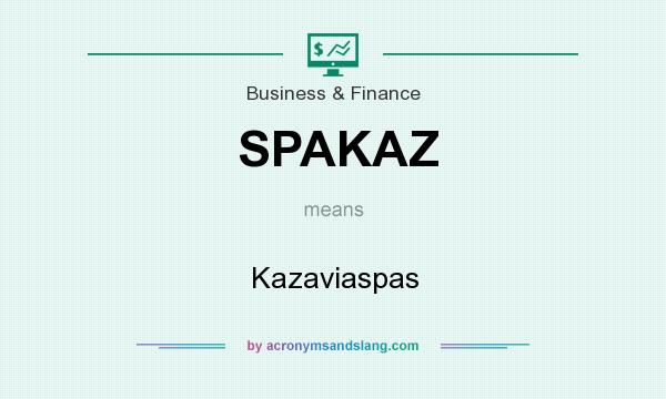 What does SPAKAZ mean? It stands for Kazaviaspas