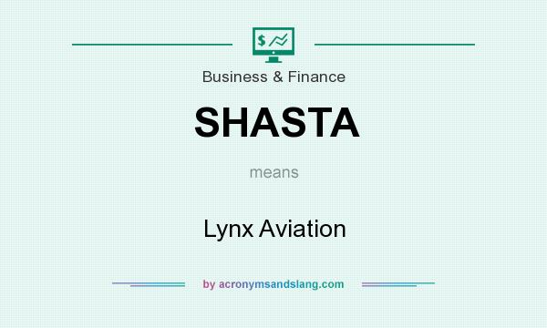 What does SHASTA mean? It stands for Lynx Aviation