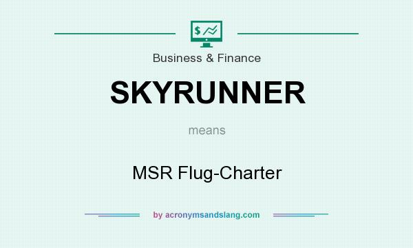 What does SKYRUNNER mean? It stands for MSR Flug-Charter