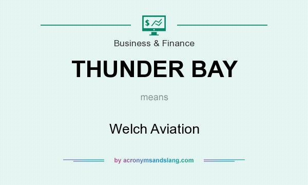What does THUNDER BAY mean? It stands for Welch Aviation