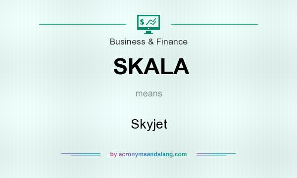 What does SKALA mean? It stands for Skyjet