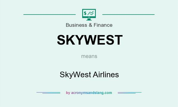 What does SKYWEST mean? It stands for SkyWest Airlines