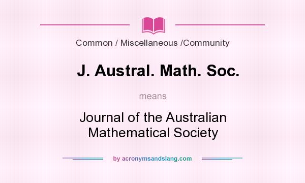 What does J. Austral. Math. Soc. mean? It stands for Journal of the Australian Mathematical Society