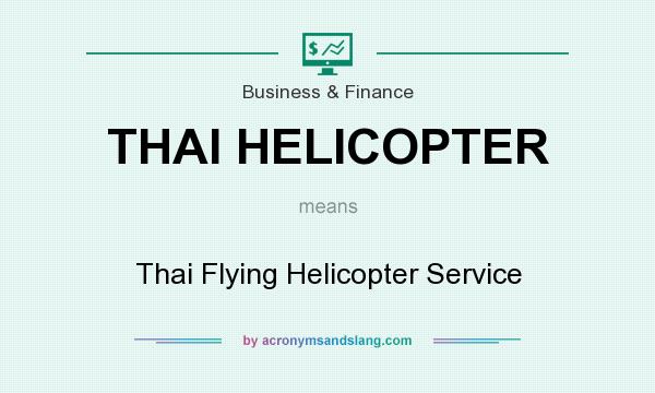 What does THAI HELICOPTER mean? It stands for Thai Flying Helicopter Service