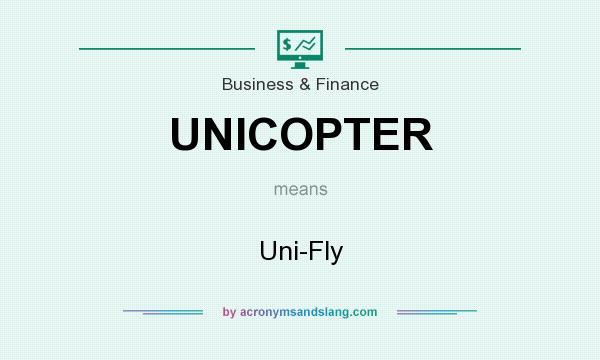 What does UNICOPTER mean? It stands for Uni-Fly