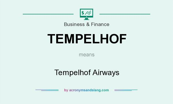 What does TEMPELHOF mean? It stands for Tempelhof Airways