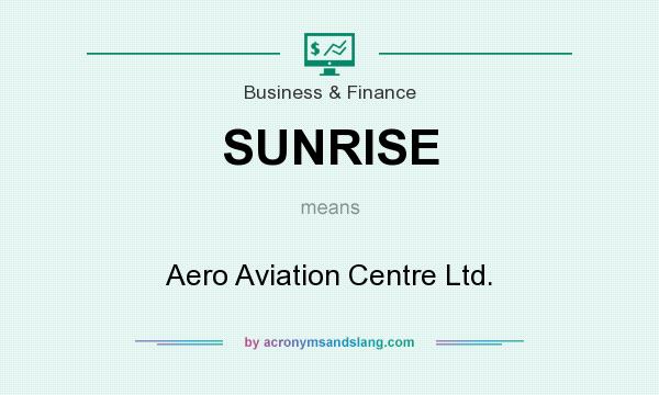 What does SUNRISE mean? It stands for Aero Aviation Centre Ltd.