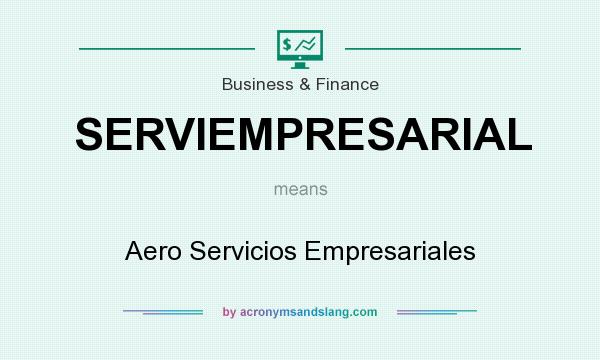 What does SERVIEMPRESARIAL mean? It stands for Aero Servicios Empresariales