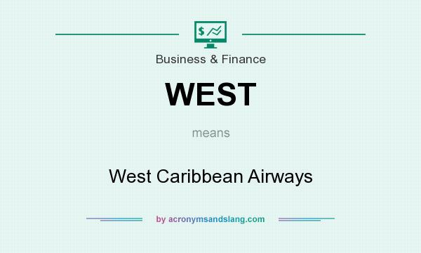 What does WEST mean? It stands for West Caribbean Airways