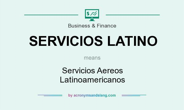 What does SERVICIOS LATINO mean? It stands for Servicios Aereos Latinoamericanos