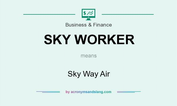 What does SKY WORKER mean? It stands for Sky Way Air