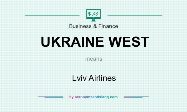 What does UKRAINE WEST mean? It stands for Lviv Airlines