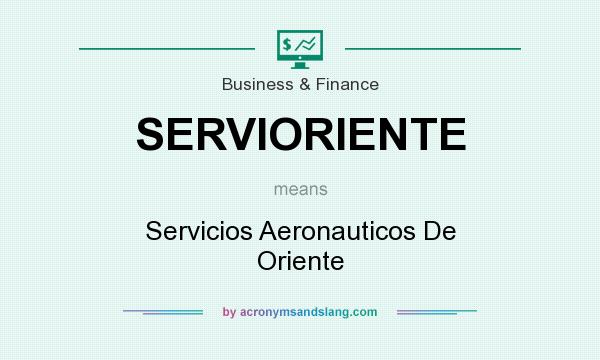 What does SERVIORIENTE mean? It stands for Servicios Aeronauticos De Oriente