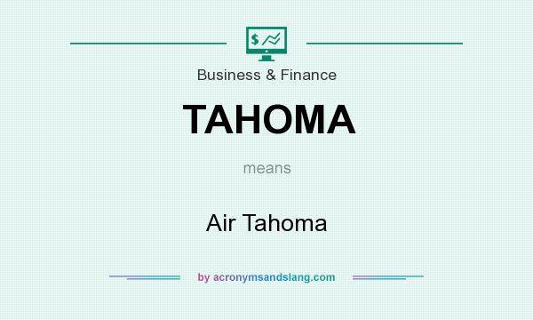 What does TAHOMA mean? It stands for Air Tahoma