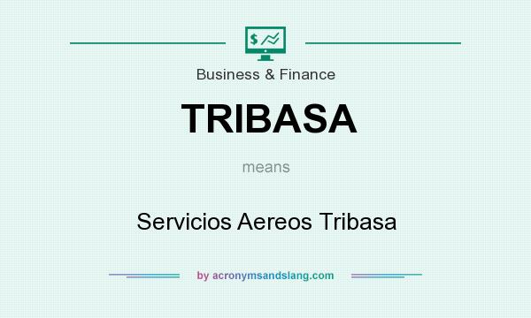 What does TRIBASA mean? It stands for Servicios Aereos Tribasa