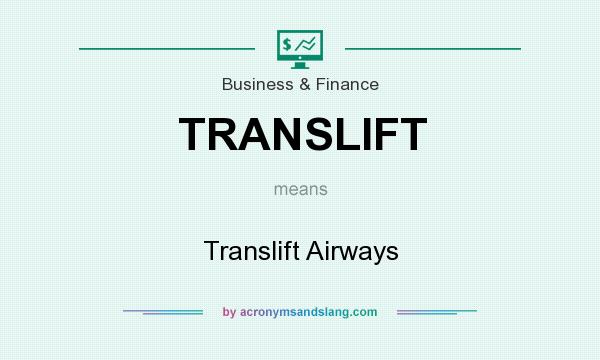What does TRANSLIFT mean? It stands for Translift Airways